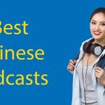 Top 12 Best Chinese Podcasts You Should Be Listening To (in 2021) Thumbnail