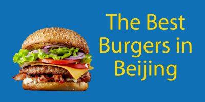 Burgers in Beijing 🍔 The Best 13 Burgers in Beijing for 2021