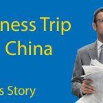 Business Trip to China - Martin's Story Thumbnail
