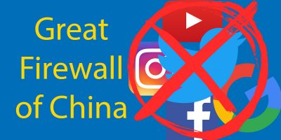 Great Firewall of China: Websites Banned in China 2020 Edition