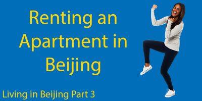 Living in Beijing Part 3: Renting an Apartment in Beijing