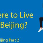 Living in Beijing Part 2: Where to Live in Beijing as an expat Thumbnail
