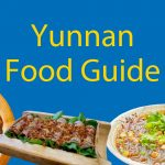 Yunnan Food Guide - 10 Must Try Dishes For First Timers 🥘 Thumbnail