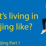 Living in Beijing Part 1: Living in Beijing as an expat - What's the Deal? Thumbnail