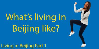 Living in Beijing Part 1: Being a Beijing Expat 🌎 What's the Deal?